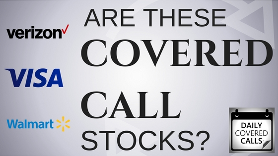 Are Verizon, Visa and Walmart Good Investments for Covered Calls?