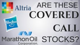 Are Altria, Hasbro, and Marathon Oil the Best Stocks for Covered Calls?