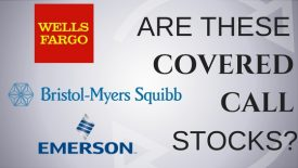 Are Wells Fargo, Bristol-Myers Squibb and Emerson Electric Good Stocks for Covered Calls?