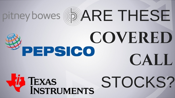 Are Texas Instruments, Pepsico and Pitney Bowes Good Covered Call Stocks?