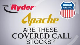 Are Ryder, Apache, and Union Pacific Covered Call Stocks?