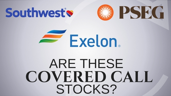 Are Southwest Airlines, Exelon, and Public Service Enterprise covered call stocks?