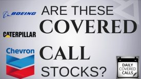 Are Boeing, Caterpillar and Chevron best covered call stocks