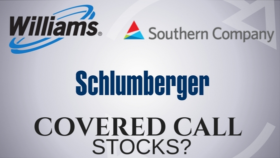 Are Schlumberger, Williams Companies, and Southern Company best covered call stocks?