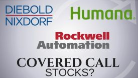Are Humana, Rockwell Automation, and Diebold Nixdorf good covered call stocks?