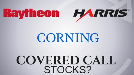Are Corning, Harris Corporation, and Raytheon the best stocks for covered call income?