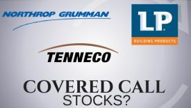 Are Northrop Grumman, Tenneco, and Louisiana Pacific the best stocks for covered calls?
