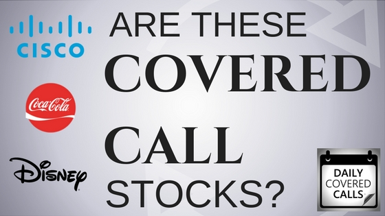 Are Cisco, Coca Cola and Disney the best stocks for covered calls?