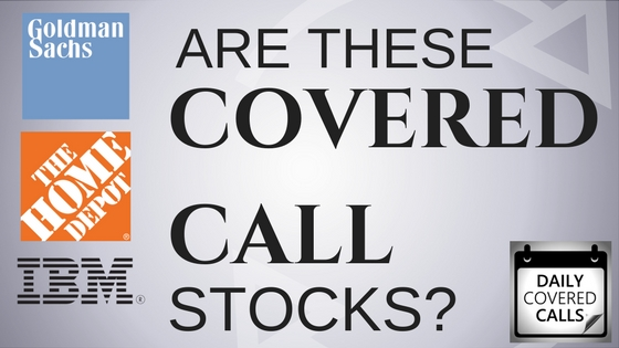 Are Home Depot, Goldman Sachs and IBM the best stocks for covered calls?