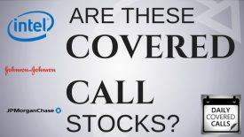 Are Intel, Johnson and Johnson, and JP Morgan Chase good covered call stocks?