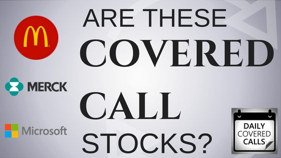 Are McDonalds, Merck and Microsoft Best Stocks for Covered Calls?