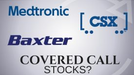 Are CSX, Baxter International, and Medtronic good covered call stocks?