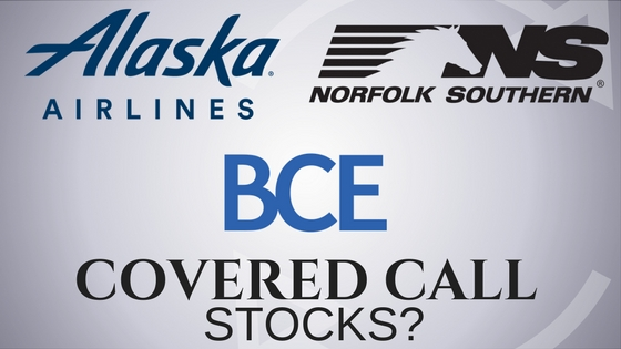 Are Norfolk Southern, BCE, and Alaska Airlines the best stocks for covered calls?