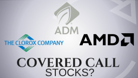 Are AMD, Archer Daniels Midland, and The Clorox Company the best covered call stocks?