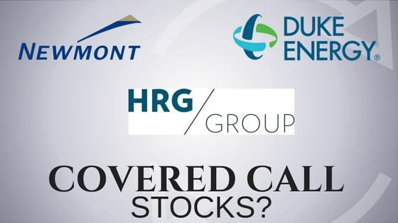 Are Newmont Mining, Duke Energy, and HRG Group the best stocks for covered calls?