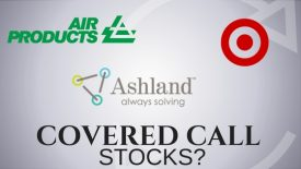 Are Target, Air Products and Chemicals, and Ashland Global good stocks for covered calls?