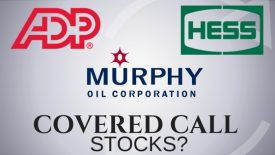 Are ADP, Murphy OIl, and Hess Covered Call Stocks?