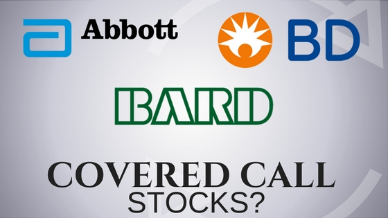 Are Abbott Labs, CR Bard, and Becton Dickinson the Best Stocks for covered calls?