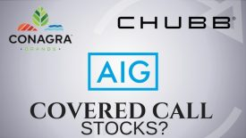 Are Conagra, AIG, and Chubb the best stocks for covered calls?