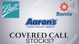 Are Ball Corporation, Bemis, and Aaron's good stocks for covered calls?