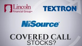Are Lincoln National, NiSource and Textron stocks you should own for covered call income?