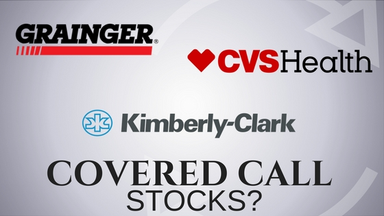 Are Kimberly Clark, WW Grainger, and CVS Health stocks you own for covered call income?