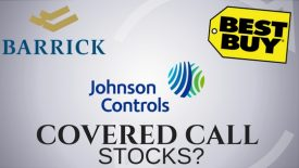Are Barrick Gold, Johnson Controls, & Best Buy good stocks for covered call income?