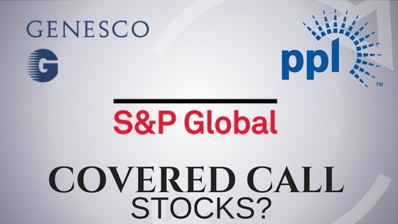 Are PPL Corp, Genesco, and S&P Global good stocks for covered calls?