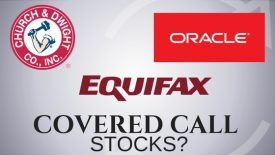 Are Church and Dwight, Oracle, and Equifax good stocks for covered call income?