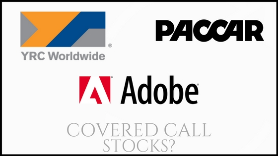 Are YRC Worldwide, Paccar, and Adobe good covered call stocks?