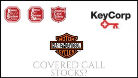 Are Kansas City Southern, Harley Davidson, and KeyCorp good covered call stocks?