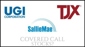 Are UGI Corp, TJX Companies, and SLM Corp good stocks to own for covered call income?