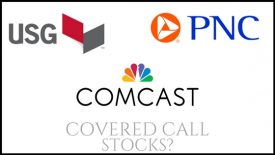 Are USG, Comcast, and PNC Financial good stocks to own for covered call income?