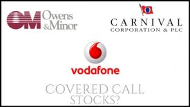 Are Ownes & Minor, Vodafone, and Carnival Corporation good stocks to own for covered call income?