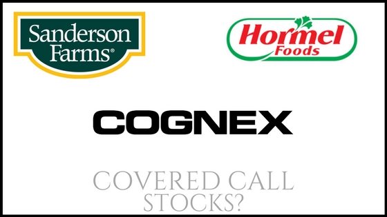 Are Cognex, Sanderson Farms, and Hormel Foods some of the best stocks for covered call?