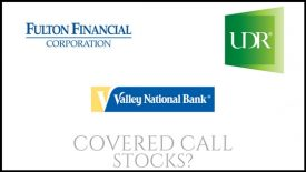 Are UDR, Valley National Bancorp, and Fulton Financial good stocks for covered calls?