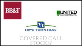 Are BB&T, United Bankshares, and 5th 3rd Bank good stocks to own for covered call income?
