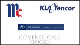 Are KLA Tencor, McCormick, and Old Republic International good stocks to own for covered call income?