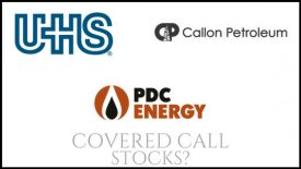 Are Callon Petroluem, PDC Energy, and Universal Health Services good stocks for covered calls?