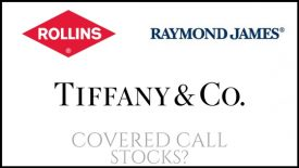 Are Rollins, Raymond James, and Tiffany & Co. good stocks to own for covered call income?