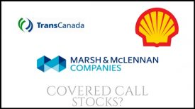Are Marsh & McLennan, Royal Dutch Shell, & TransCanada good stocks to own or covered call income?
