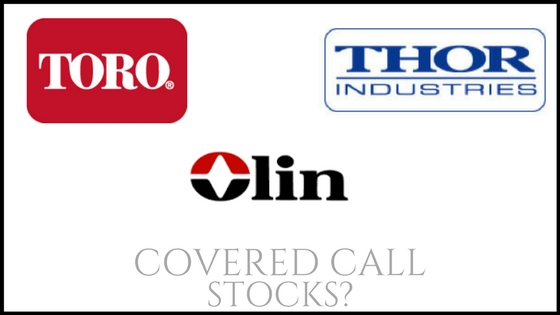 Are Thor Industries, Olin, and Toro good stocks to own for covered call income?