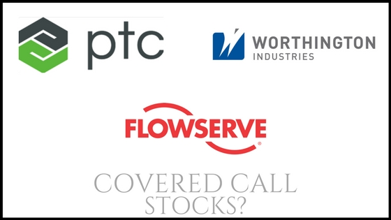 Are Flowserve, PTC, and Worthington Industries good stocks for covered call income?