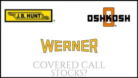 Are Oshkosh Corp, Werner Enterprises, and JB Hunt Transport Services good stocks to own for covered call income?