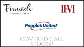 Are Pinnacle Entertainment, II VI Inc, and People's United Financial good stocks to own for covered calls?