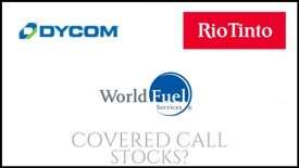 Are Rio Tinto, World fuel Services, and Dycom Industries good stocks for covered call income?