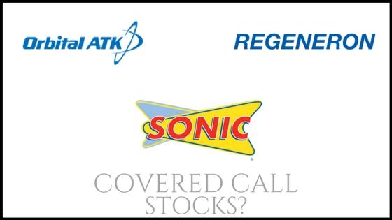 Are Orbital ATK, Sonic Corp, and Regeneron good covered call stocks?