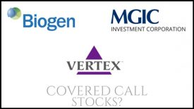 Are Vertex, MGIC Investment Corp, and Biogen good stocks to buy for covered calls?