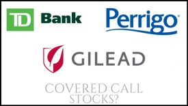 Are Perrigo Company, Toronto Dominion Bank, and Gilead Sciences good stocks to own for covered call income?