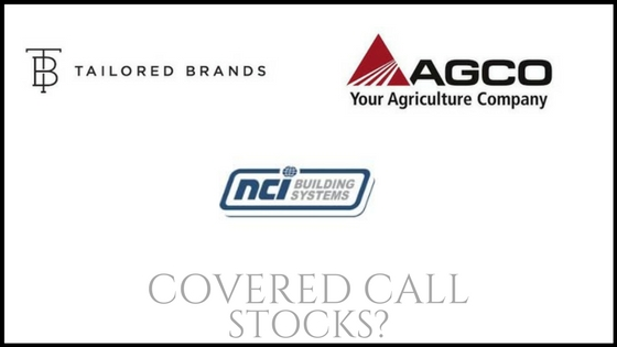 Are NCI Building Systems, Tailored Brands, and Agco Corp, good stocks to buy for covered call income?